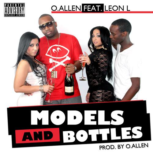 O.Allen ft Leon L.(Badeyez) - Models And Bottles(Clean)