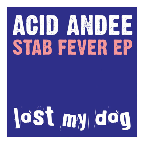 Acid Andee - Callao (Lost My Dog)