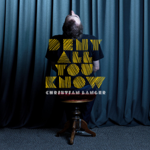 Christian Langer - Deny All You Know