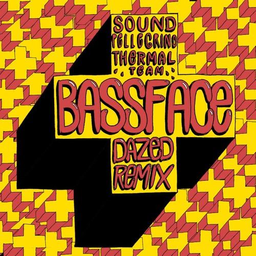 Sound Pellegrino Thermal Team - Bassface (Dazed Remix)