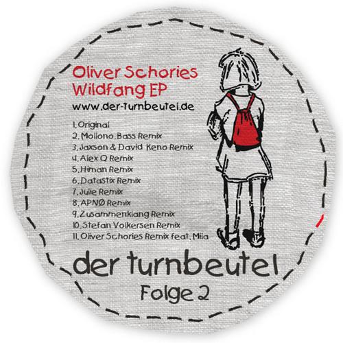 Oliver Schories - Wildfang (Zusammenklang Remix - Schnipsel von turnbeutel02)