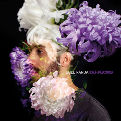 Gold Panda- An Iceberg Hurled Northward Through Clouds (DJ-Kicks)