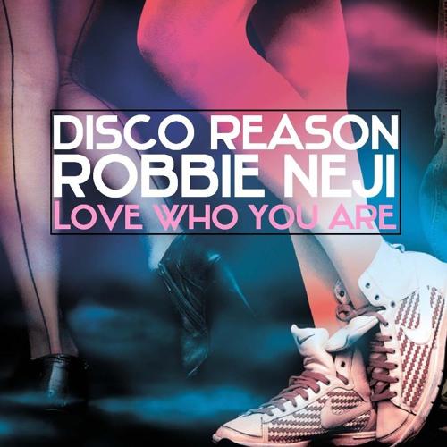 Disco Reason & Robbie Neji - Love Who You Are (Beat Rockerz Remix) [Official Preview]