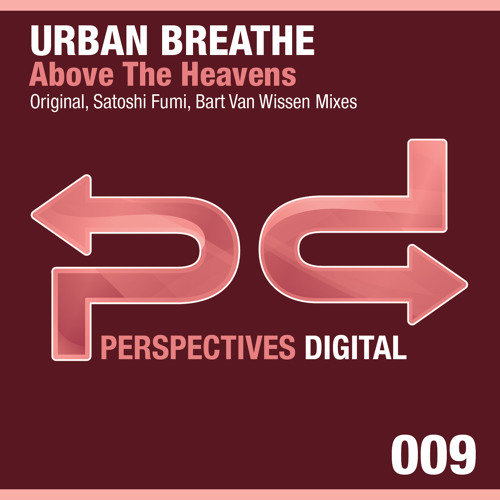 [PSDI 009] Urban Breathe - Above The Heavens (Satoshi Fumi Remix) - [Perspectives Digital]