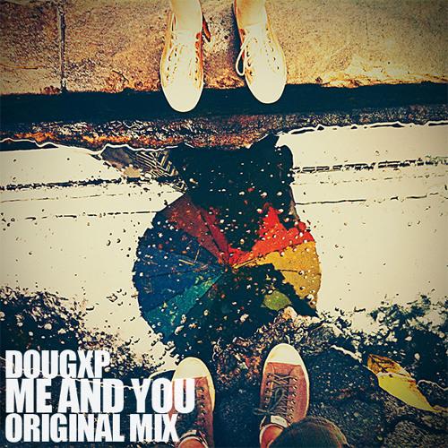 DouGxp - Me And You (Original Mix)