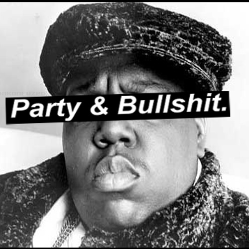 Party & Bullshit (Remix) - Notorious BIG