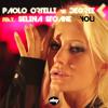 Paolo Ortelli vs Degree feat Selina Stoane - You (Original/V.Callea/Nicola Fasano&Steve Forest)