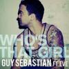 Guy Sebastian ft. Eve - Who's That Girl (7th Heaven Club Mix)