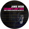 Jamie Woon  - Luciano's Lady Luck (Kenny Ground Reconstruction Bootleg) mp3