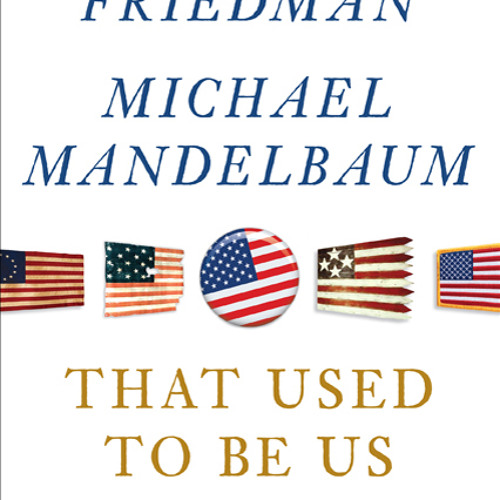 Teleforum with Thomas L. Friedman and Michael Mandelbaum