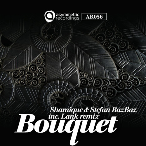 Shamique & Stephan Bazbaz - Buoquet (Original Mix) - AR056