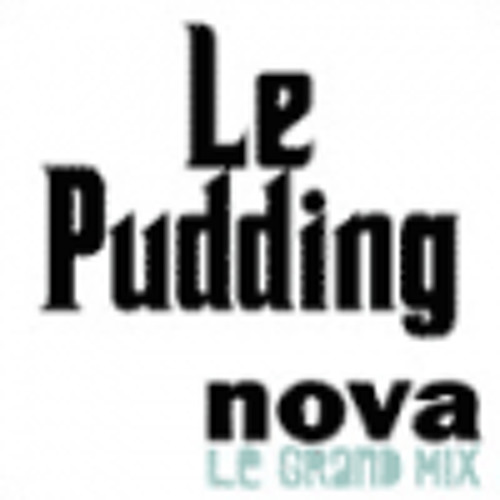 UNE HEURE DE PUDDING - Radio Nova