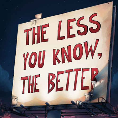 'The Less You Know, The Better' Radio Ad