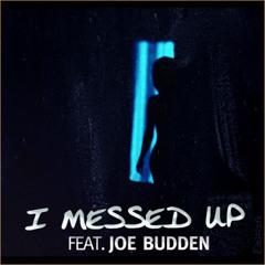 Emanny f Joe Budden – I Messed Up
