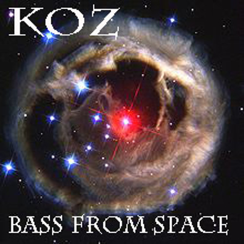 KOZ - BASS from SPACE