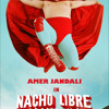 Nacho Libre (singing at the party mix)
