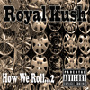07 Royal Kush Feat. Madchild,Mackenzie & Sampson - Evil Ways (Prod.BobBell)