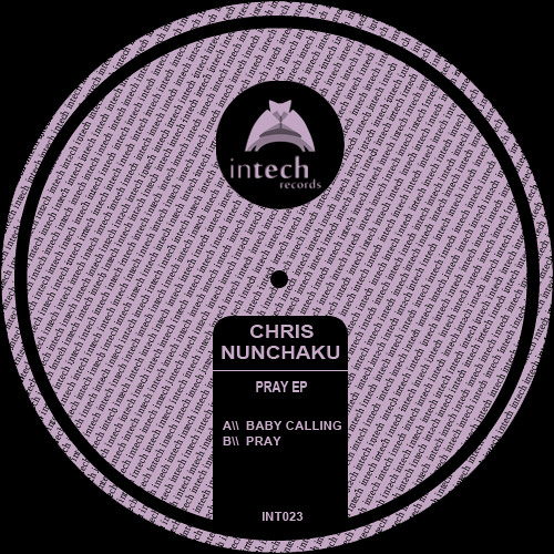 INT023-Chris Nunchaku-Pray (Original Mix)Out Now @ Exclusive Beatport,Check Support and Video