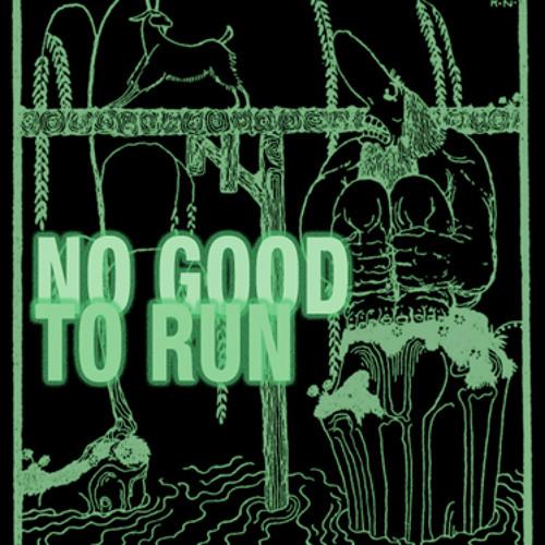 No Good to Run