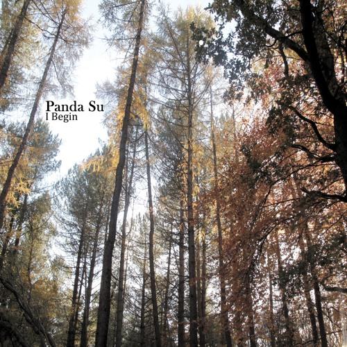 PANDA SU - I Begin