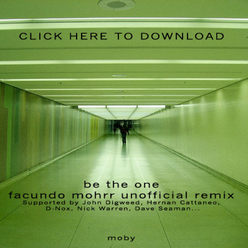 Moby - Be The One (Facundo Mohrr Unofficial Remix) #FREE DOWNLOAD#