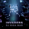 DJ RIGA MAR - INVADERS