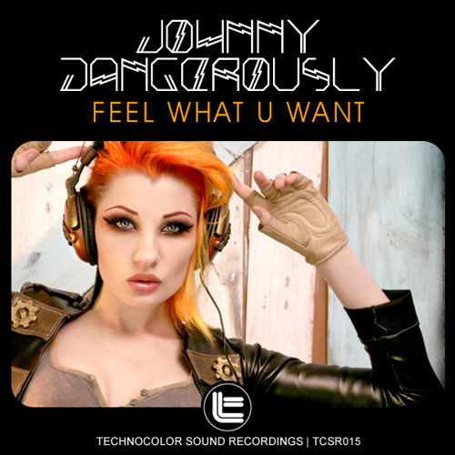 Johnny Dangerously - Feel What U Want 2011 teaser
