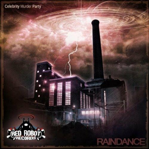 Celebrity Murder Party - Raindance (A Copycat Remix)