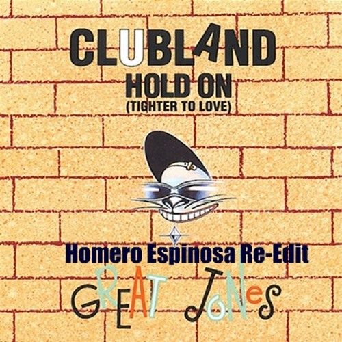 Club land - Hold On Tighter  (Homero Espinosa Re-Edit)