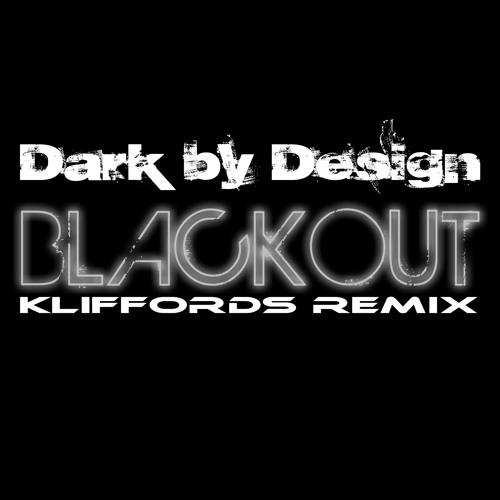 Dark By Design - Blackout 2011 (Kliffords Remix) - Free Download!