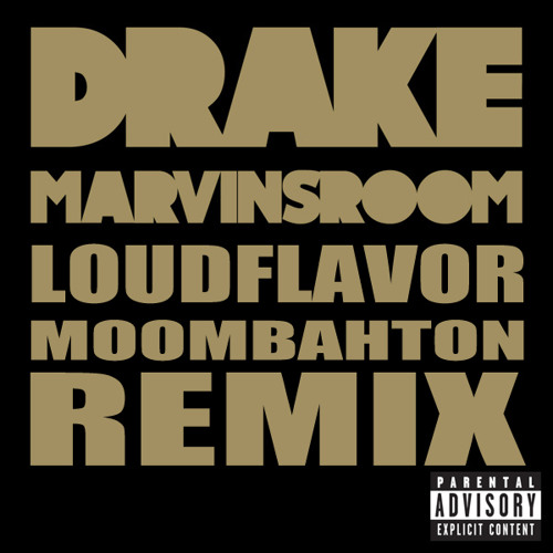 Drake Marvins Room Loud Flavor Moombahton Remix By