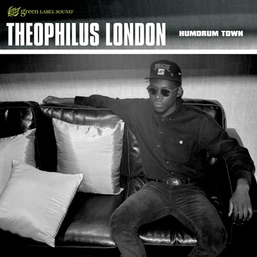 "Theophilus London - ""Humdrum Town"""