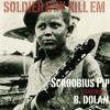 SOLDIER BOY KILL EM - Scroobius Pip feat B. DOLAN