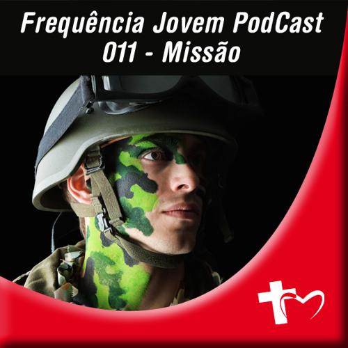 PodCast Freqüência Jovem (UMADBLU) 011 - Missão