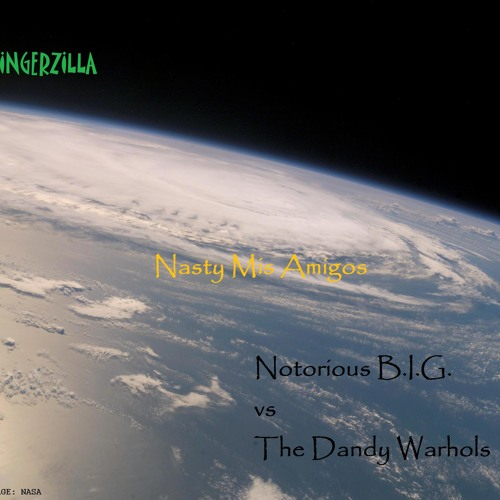Nasty Mis Amigos (The Dandy Warhols vs. Notorious B.I.G.)
