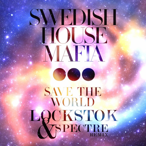 Save The World (Lockstok and Spectre remix) FREE DOWNLOAD
