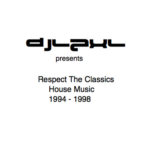 Respect The Classics (House Music 1994-1998)