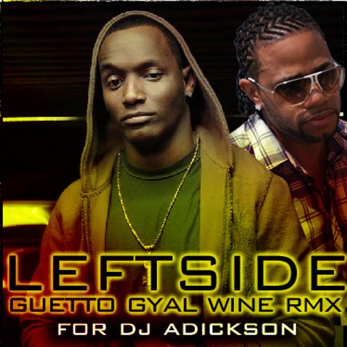 LEFTSIDE - Guetto Gyal Wine RMX for DJ ADICKSON