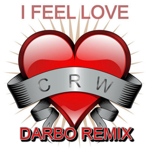 CRW - I Feel Love [Darbo Remix]