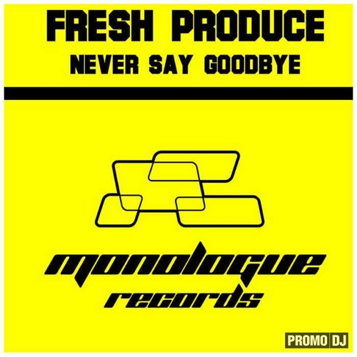 Fresh Produce - Never Say Goodbye