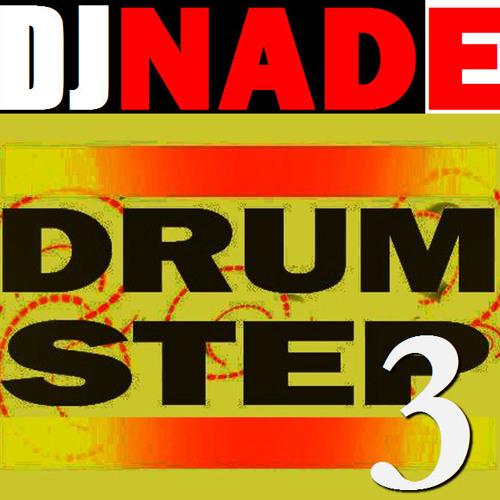 "DJ NADE - ""DRUMSTEP 3"" [Dubstep Remix 35 Free Download]"