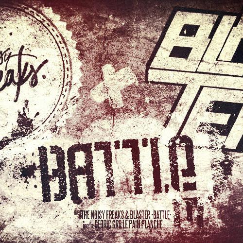 The Noisy Freaks X Blaster - Battle (Original Mix) FREE DOWNLOAD