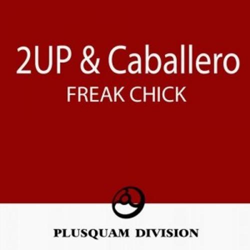 2UP & Caballero - Freak Chick