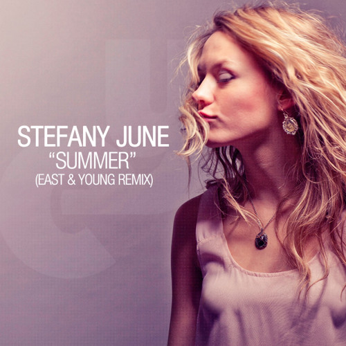 Stefany June - Summer (East & Young Remix) PREVIEW!