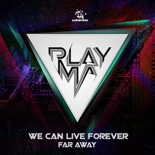 PLAYMA - We Can Live Forever (feat. MC Kyla)