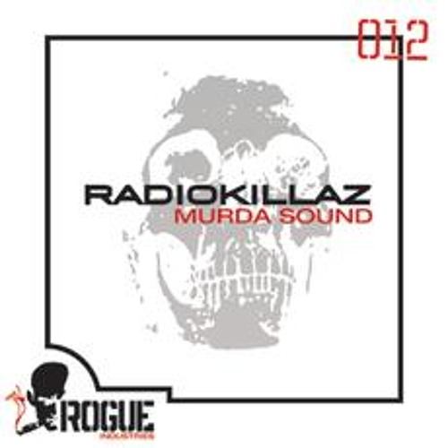 RADIOKILLAZ - MURDA SOUND - Released on Rogue Industries 31/10/11 with remixes from Rednek & J-Trick