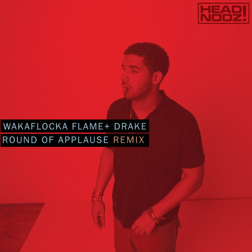 Drake - Round Of Applause Feat Waka Flocka Exclusive