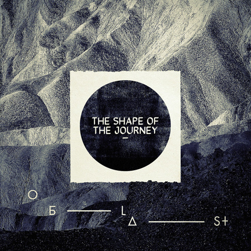 OBLAST - THE SHAPE OF THE JOURNEY - Mixtape