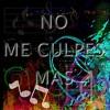 No me culpes mas