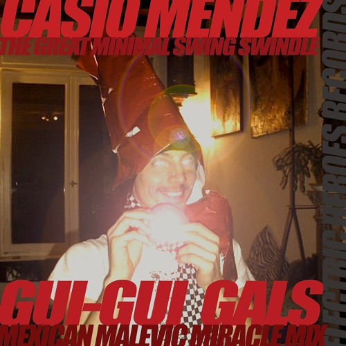 CasioMendez- GuiGuiGals (Mexican Malevic Miracle Mix)